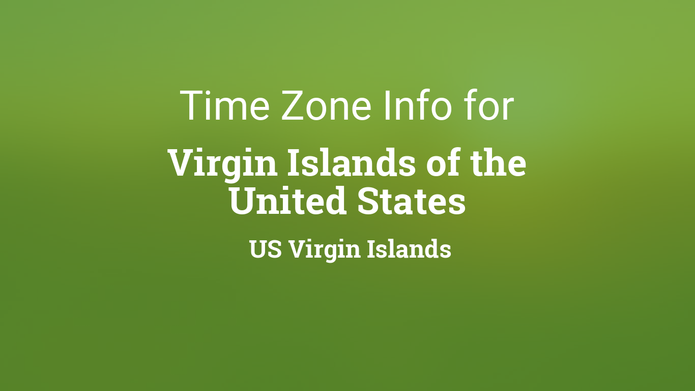 Time Zone & Clock Changes in Virgin Islands of the United States, US Virgin  Islands