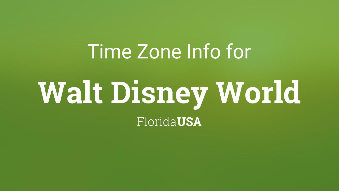 Time Zone & Clock Changes in Walt Disney World, Florida, USA