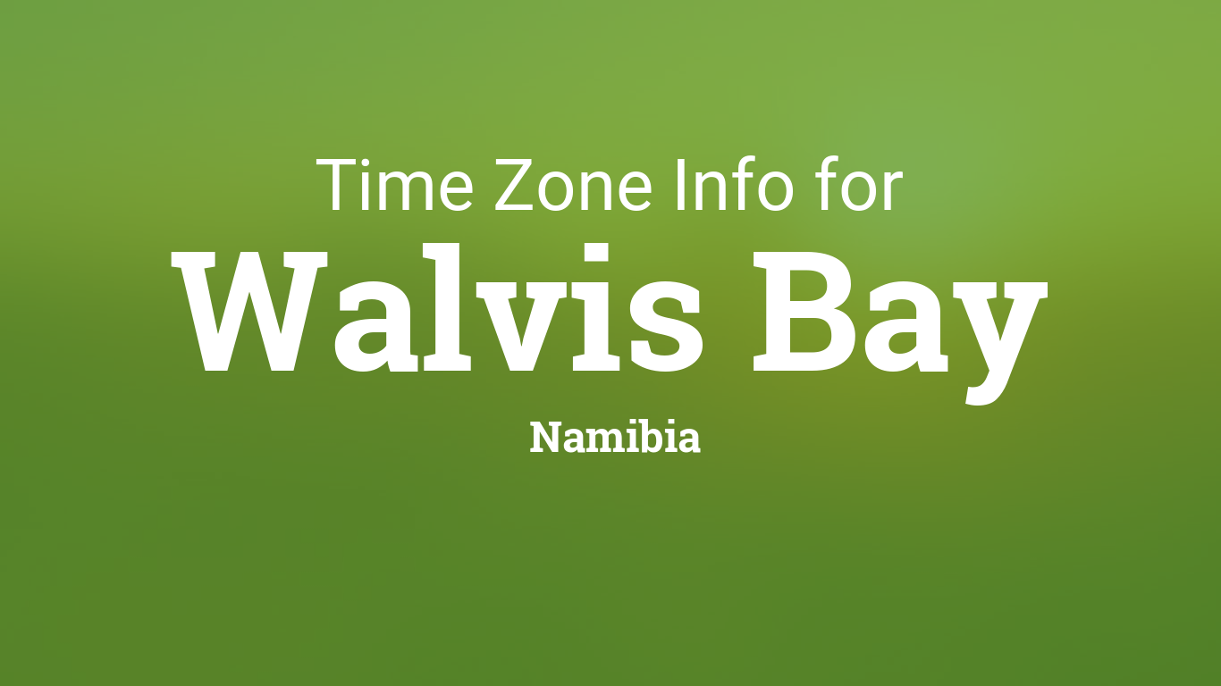 Daylight Saving Time Dates For Namibia Walvis Bay Between - Namibia time zone map