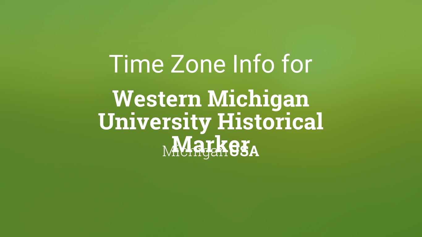 Wmu 2022 Calendar.Time Zone Clock Changes In Western Michigan University Historical Marker Michigan Usa