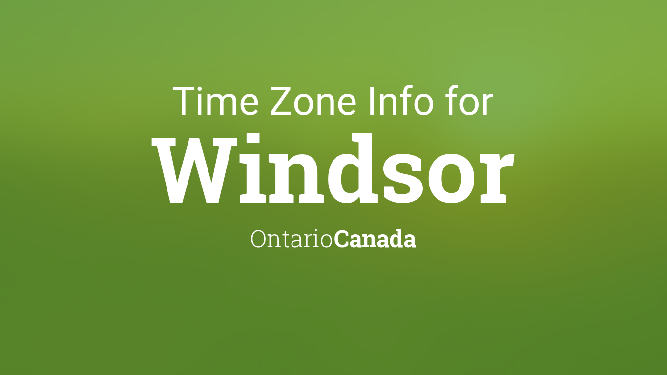 Daylight saving time dates for Canada  Ontario  Windsor between