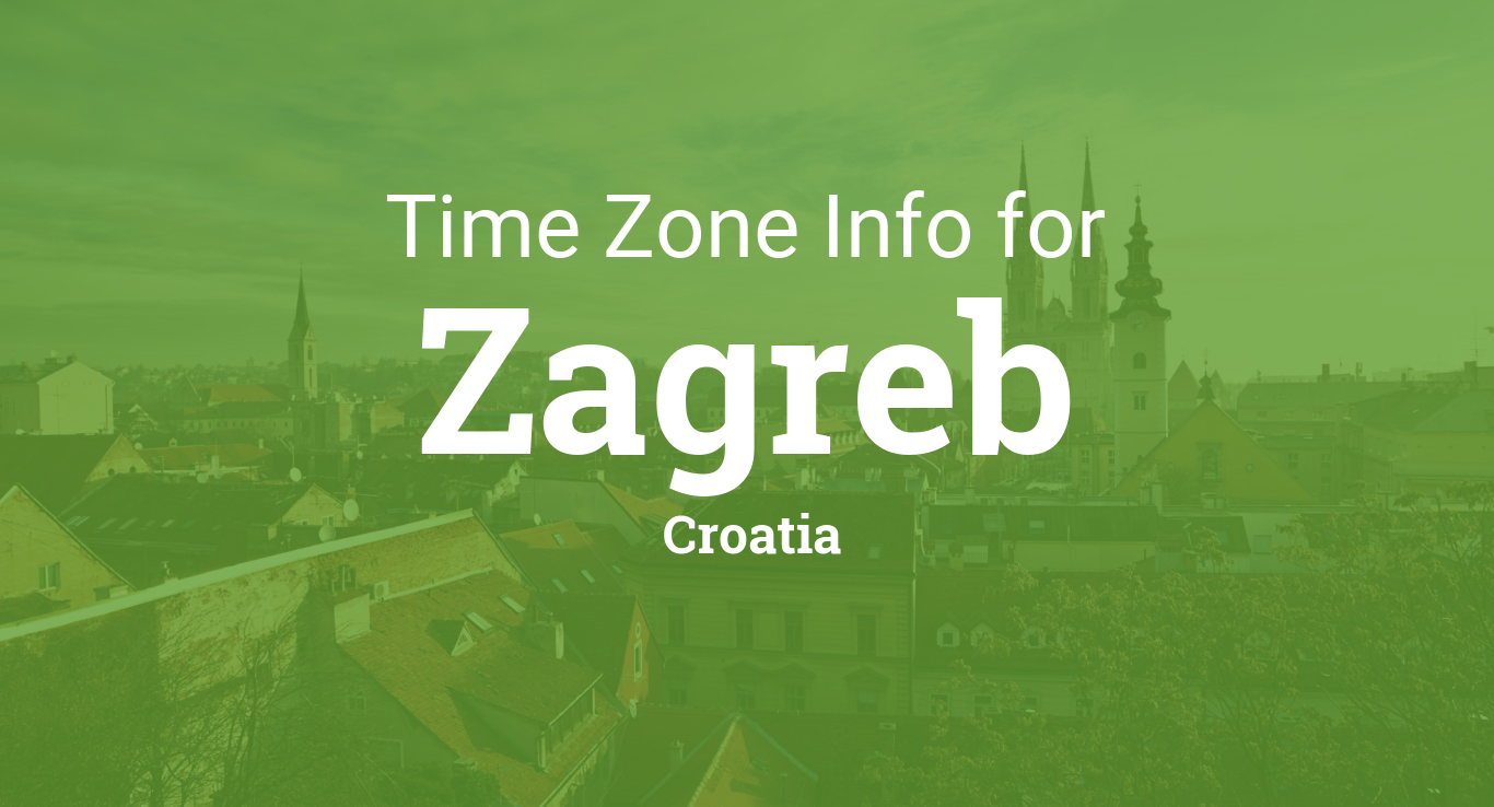 Time Zone Clock Changes In Zagreb Croatia