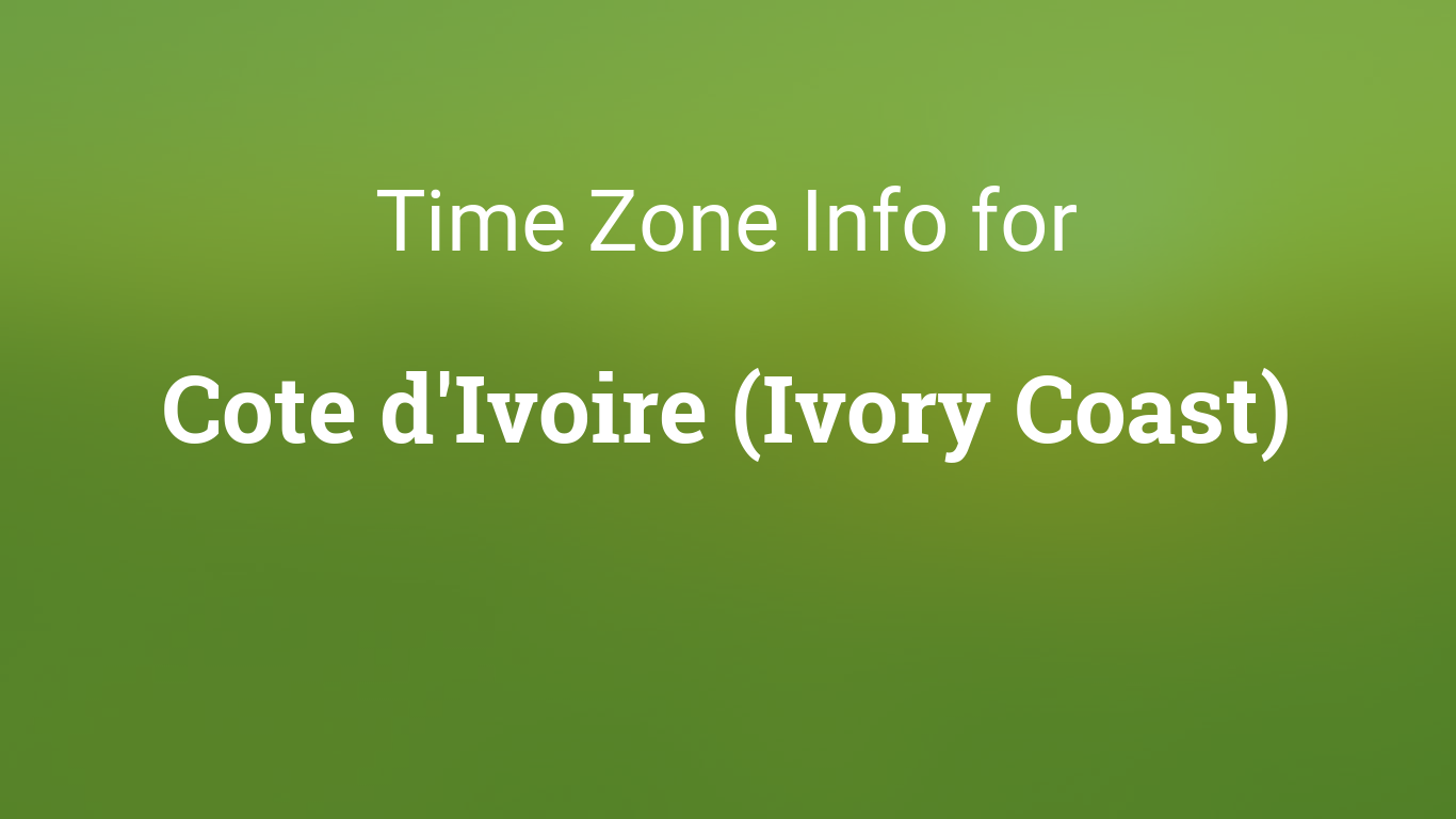 Time Zones in Cote d'Ivoire