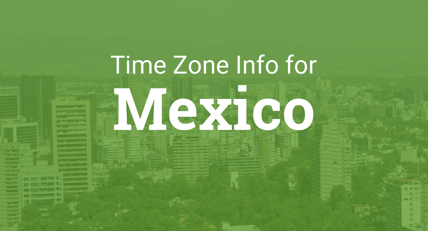 Time Zones In Mexico - Mexico time difference