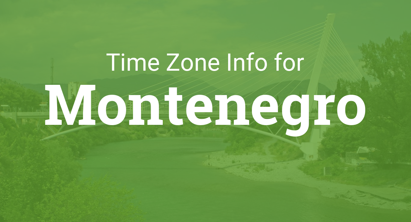 Time Zones In Montenegro - Montenegro time zone map