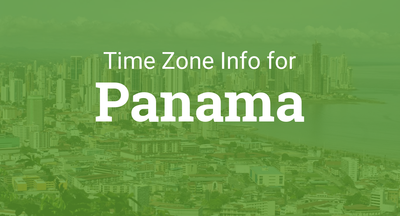 Panama City Time Zone Map.Time Zones In Panama