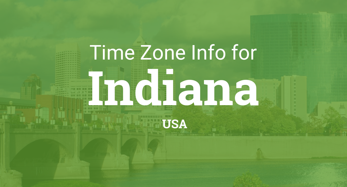 Time Zones in Indiana, United States on indiana museums, indiana railroads, indiana activities, indiana landscape, indiana places, indiana home, indiana farm land, indiana hotels, indiana police cars, indiana militia, indiana snakes, indiana earthquakes, indiana race tracks, indiana travel, indiana hospitals, indiana resources, indiana events, indiana geology,