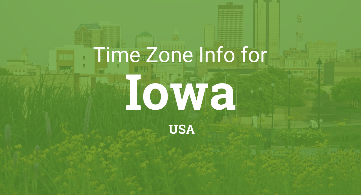 Time Zones in Iowa, United States on az time zone, ut time zone, london time zone, manitoba time zone, davenport time zone, mo time zone, new york time zone, des moines time zone, ca time zone, vt time zone, ok time zone, district of columbia time zone, pr time zone, ks time zone, uk time zone, ab time zone, wa time zone, iowa time zone, nebraska time zone, state time zone,