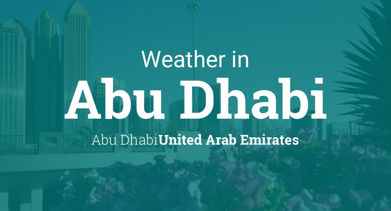 Weather for Abu Dhabi, Abu Dhabi, United Arab Emirates