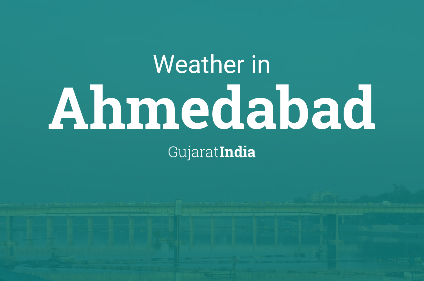 Weather for Ahmedabad, Gujarat, India