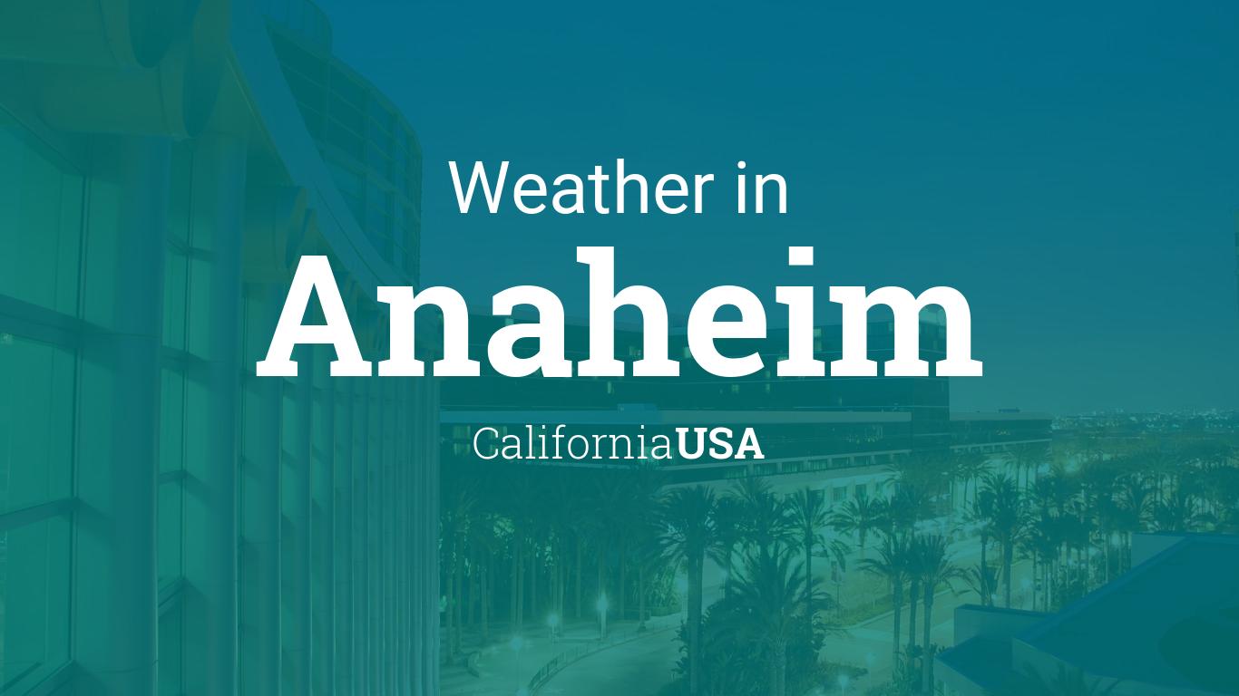 Weather for Anaheim, California, USA
