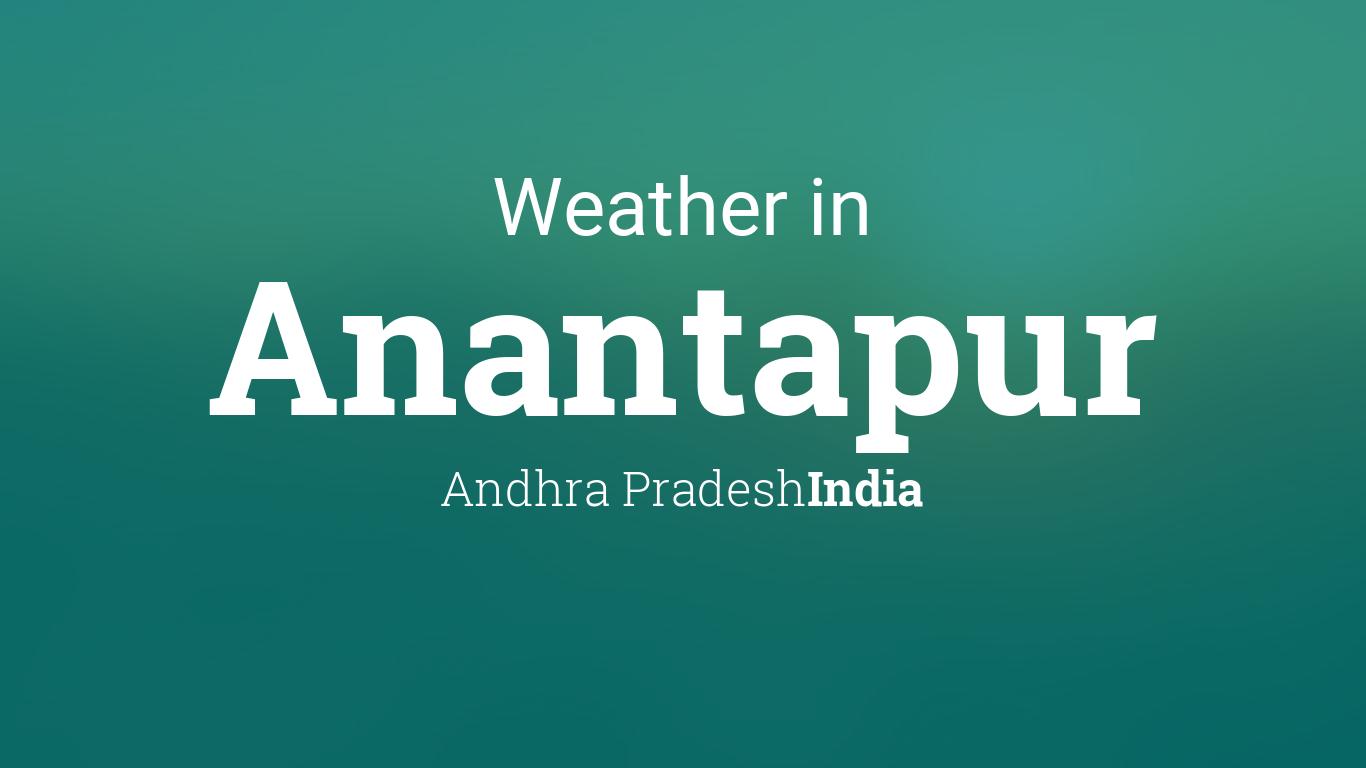 Weather for Anantapur, Andhra Pradesh, India