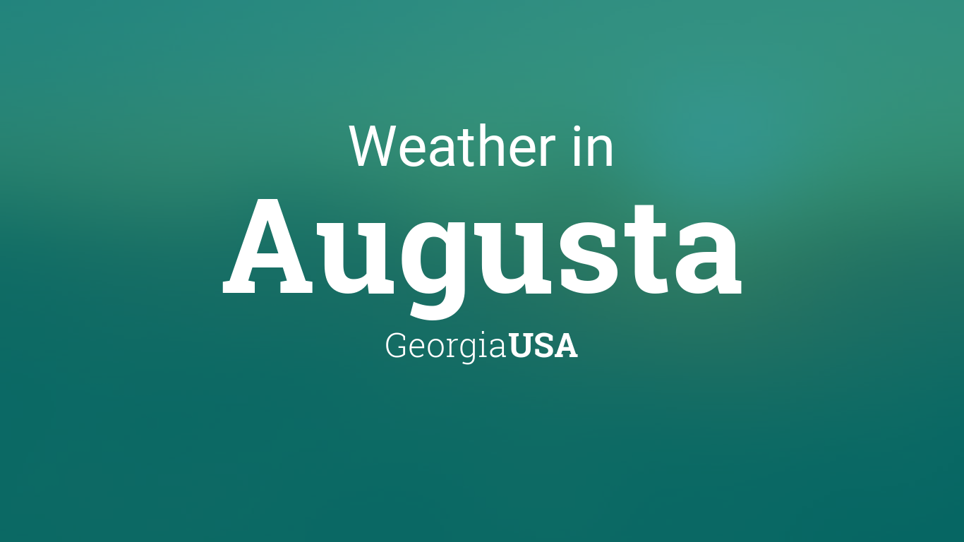 Weather for Augusta, Georgia, USA