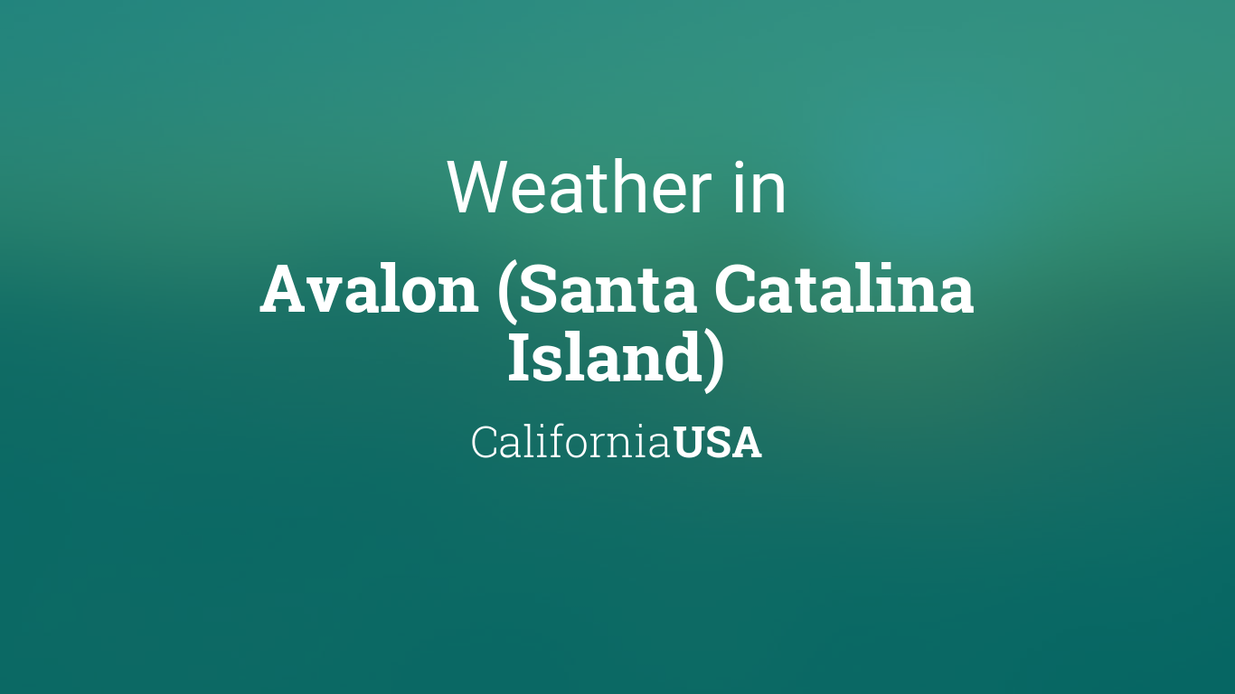 Catalina Island Weather Forecast Monthly
