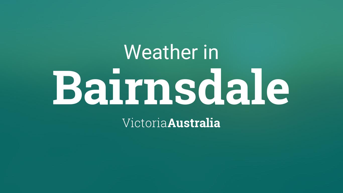 Weather for Bairnsdale, Victoria, Australia