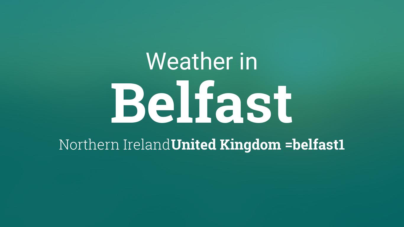 weather for belfast northern ireland united kingdom. Black Bedroom Furniture Sets. Home Design Ideas