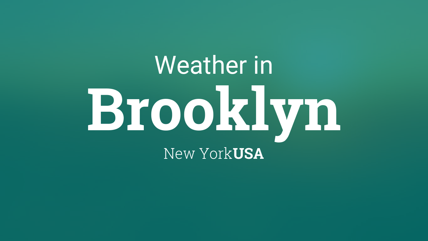 Weather for Brooklyn, New York, USA