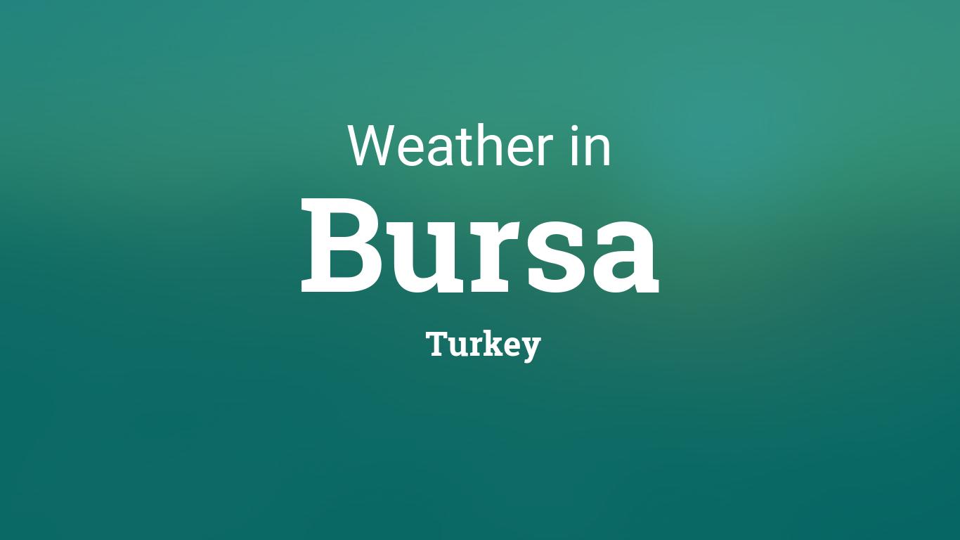 Weather for Bursa, Turkey