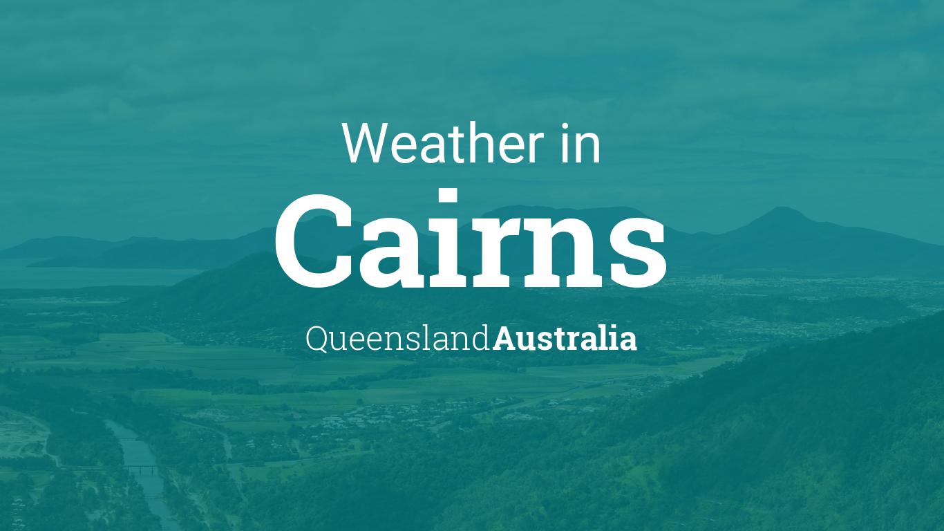 Weather for Cairns, Queensland, Australia