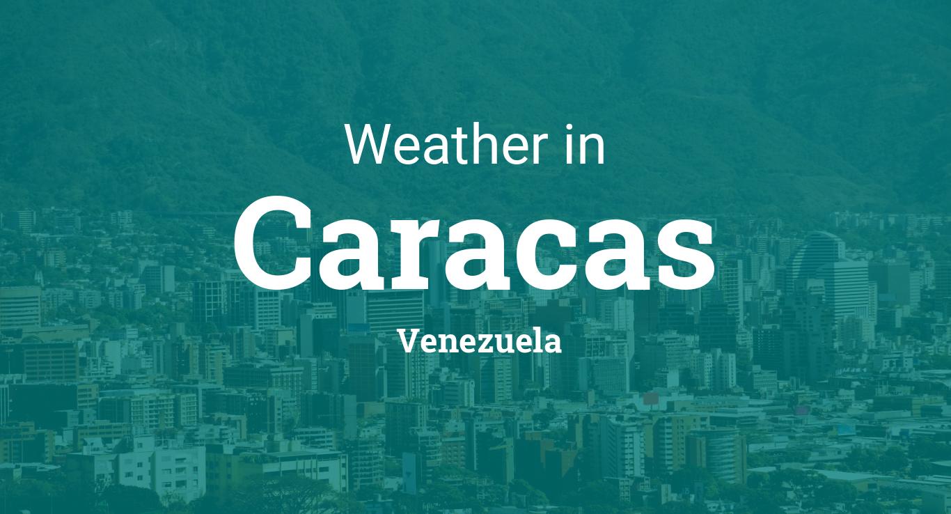Weather For Caracas Venezuela