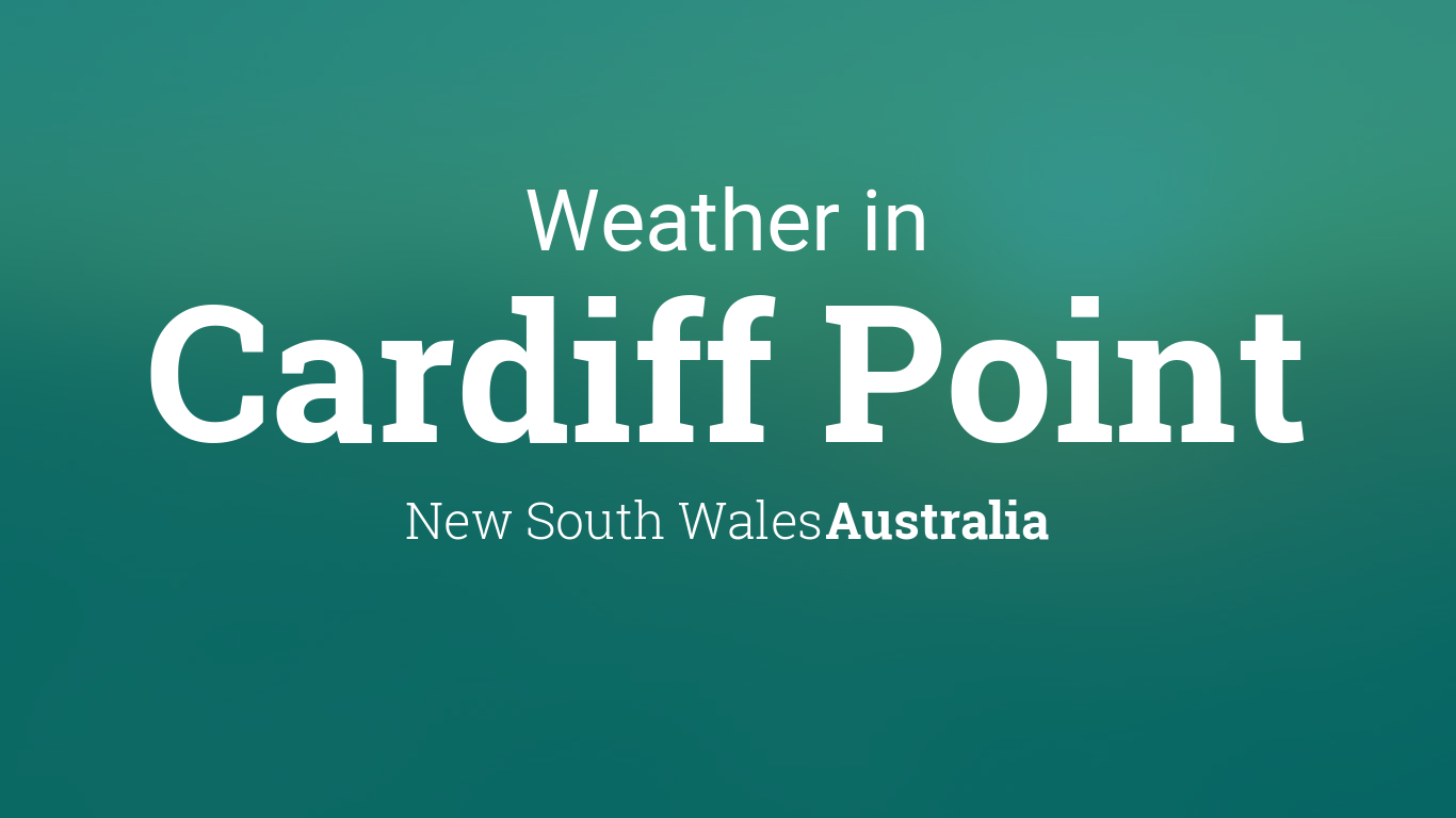 Weather for Cardiff Point, New South Wales, Australia