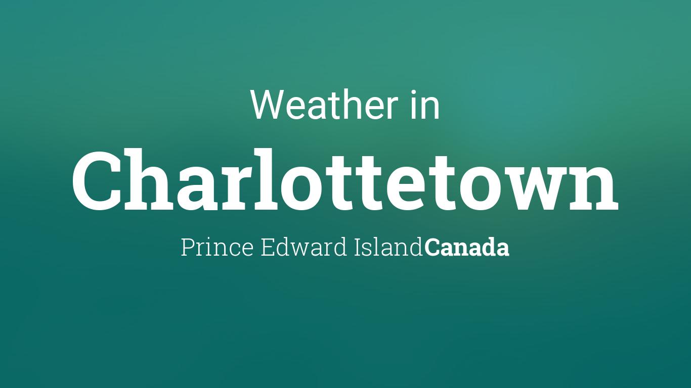 Weather For Charlottetown Prince Edward Island Canada