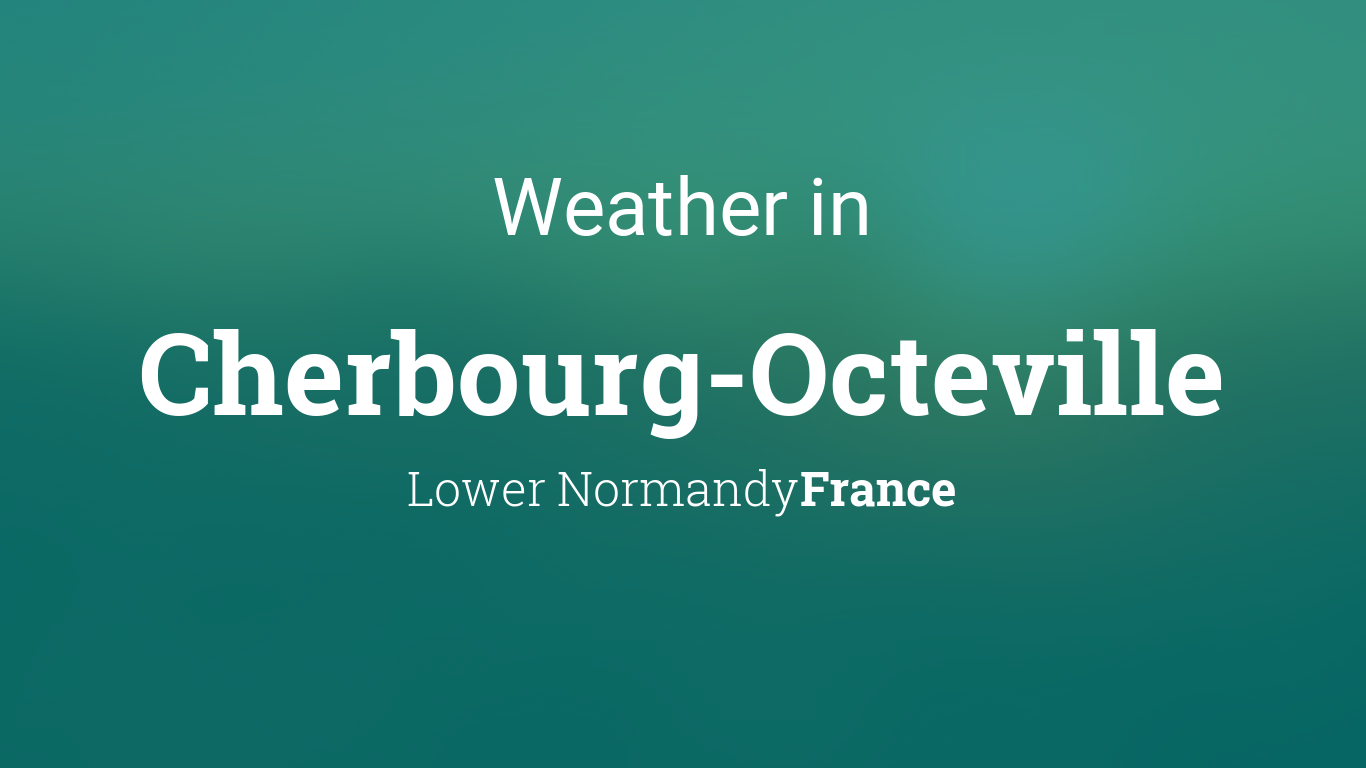 Google Monthly Calendar : Weather for cherbourg octeville lower normandy france