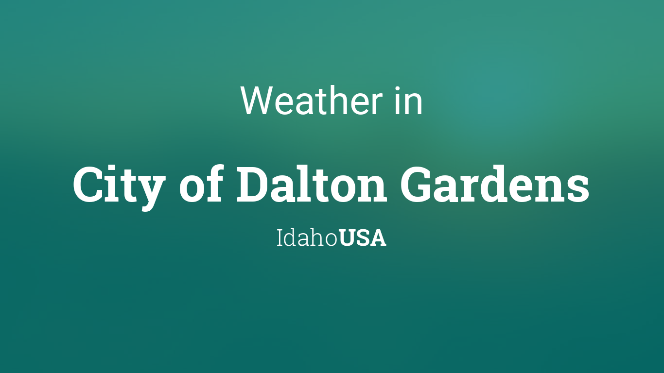 Weather for City of Dalton Gardens, Idaho, USA