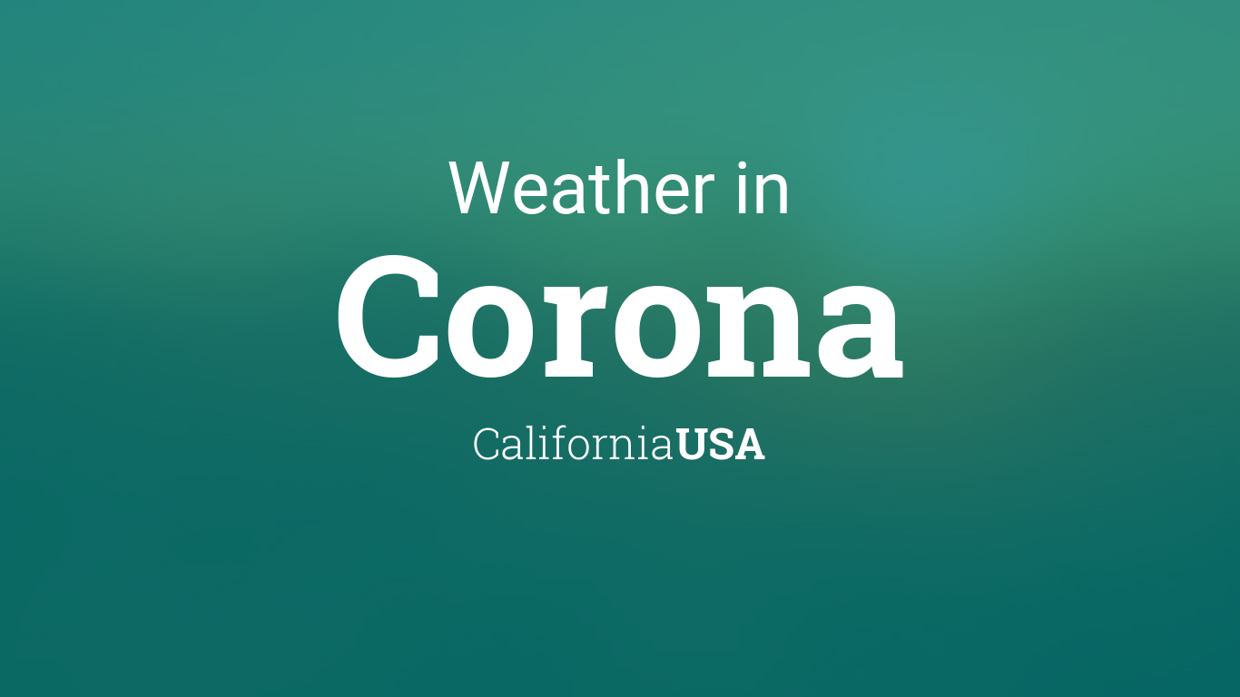 weather forecast for today in corona