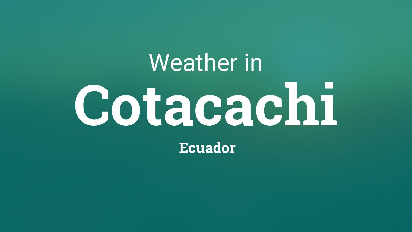 Weather For Cotacachi Ecuador