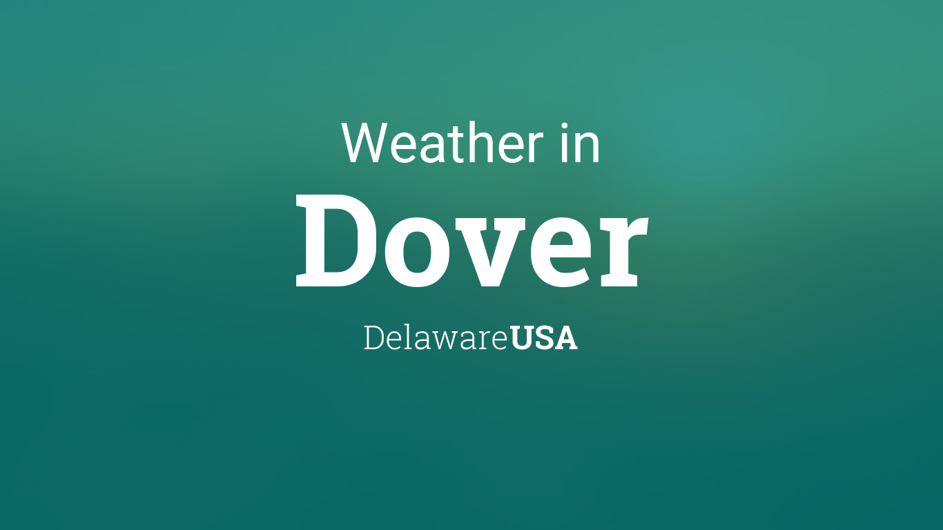 Weather for Dover, Delaware, USA