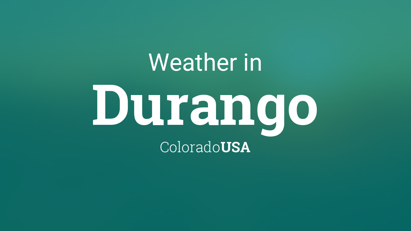 Weather for Durango, Colorado, USA