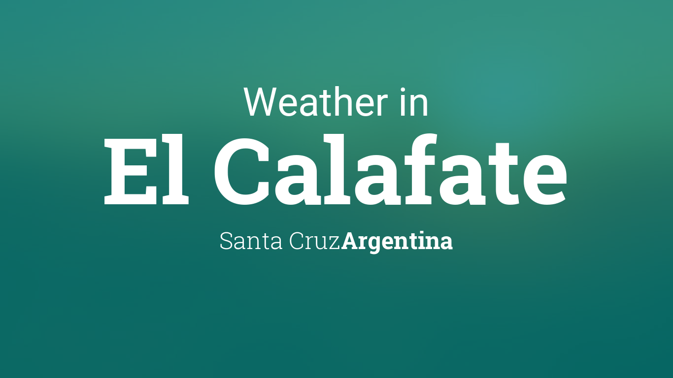 weather for el calafate santa cruz argentina