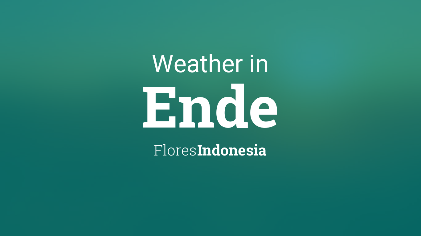 Weather For Ende Flores Indonesia