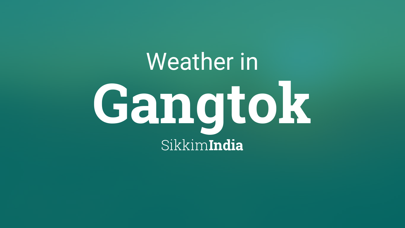 Weather For Gangtok Sikkim India