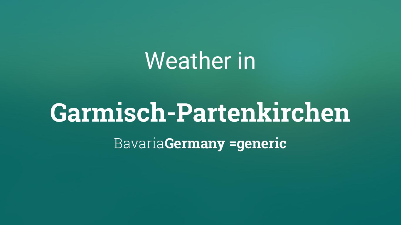 weather for garmisch partenkirchen bavaria germany. Black Bedroom Furniture Sets. Home Design Ideas