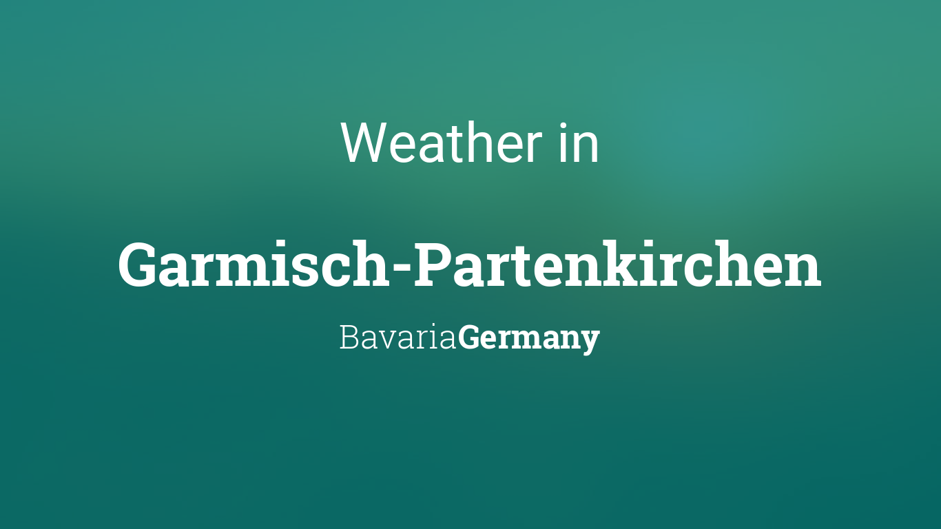 weather for garmisch partenkirchen bavaria germany. Black Bedroom Furniture Sets. Home Design Ideas