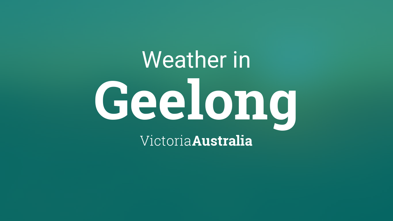 Weather for Geelong, Victoria, Australia