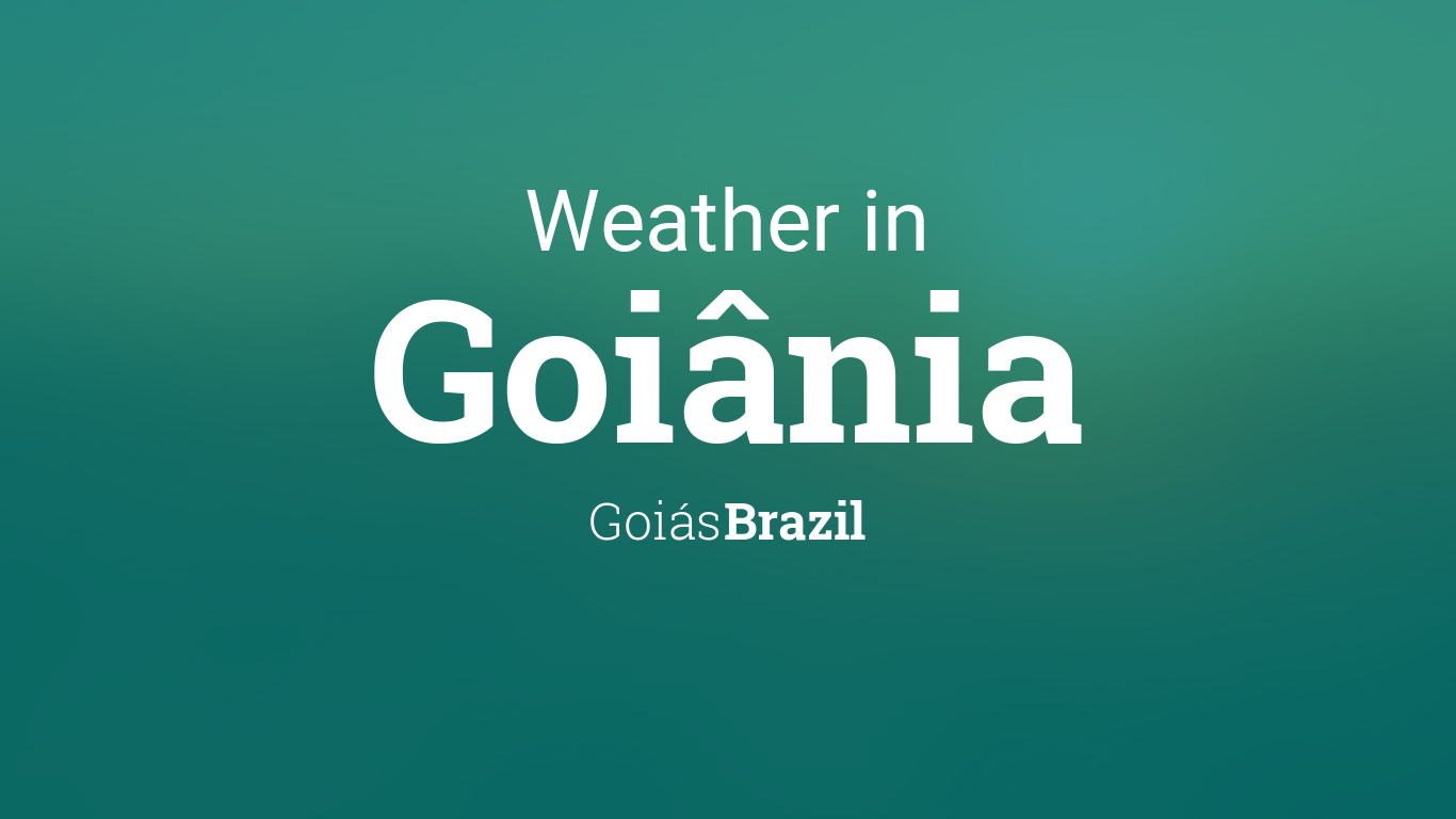 Weather for Goiânia, Goiás, Brazil