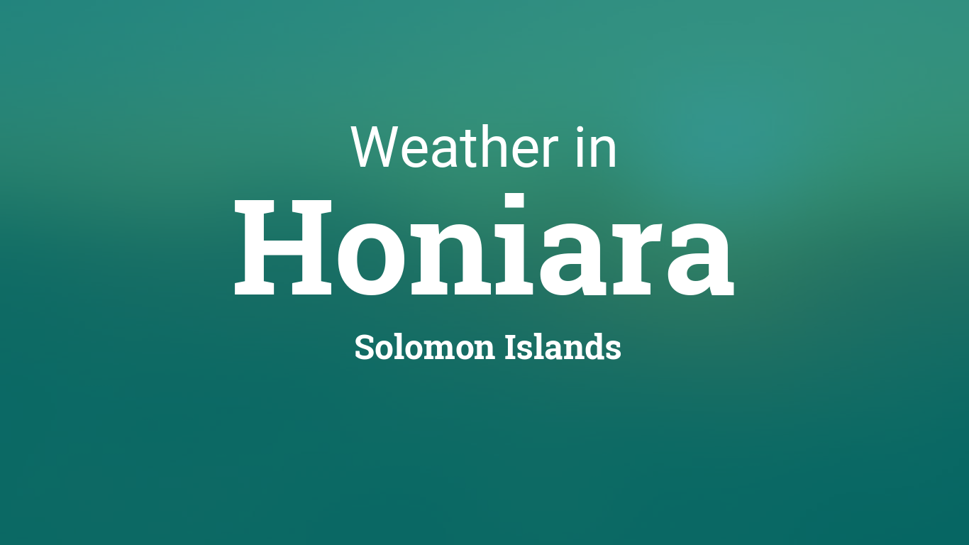 Honiara Islands Weather Climate