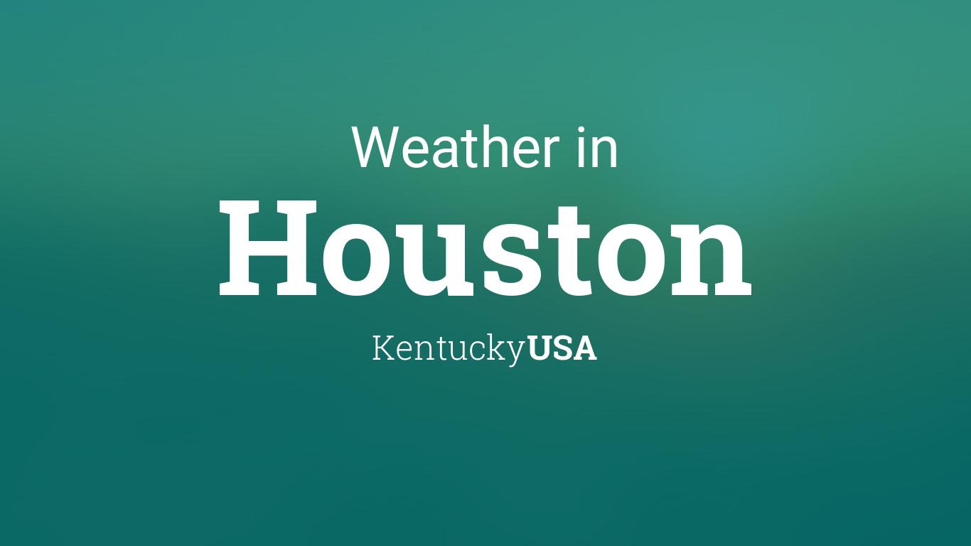 Weather for Houston, Kentucky, USA