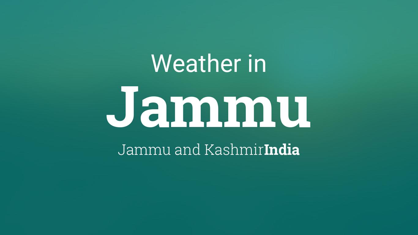 Weather for Jammu, Jammu and Kashmir, India