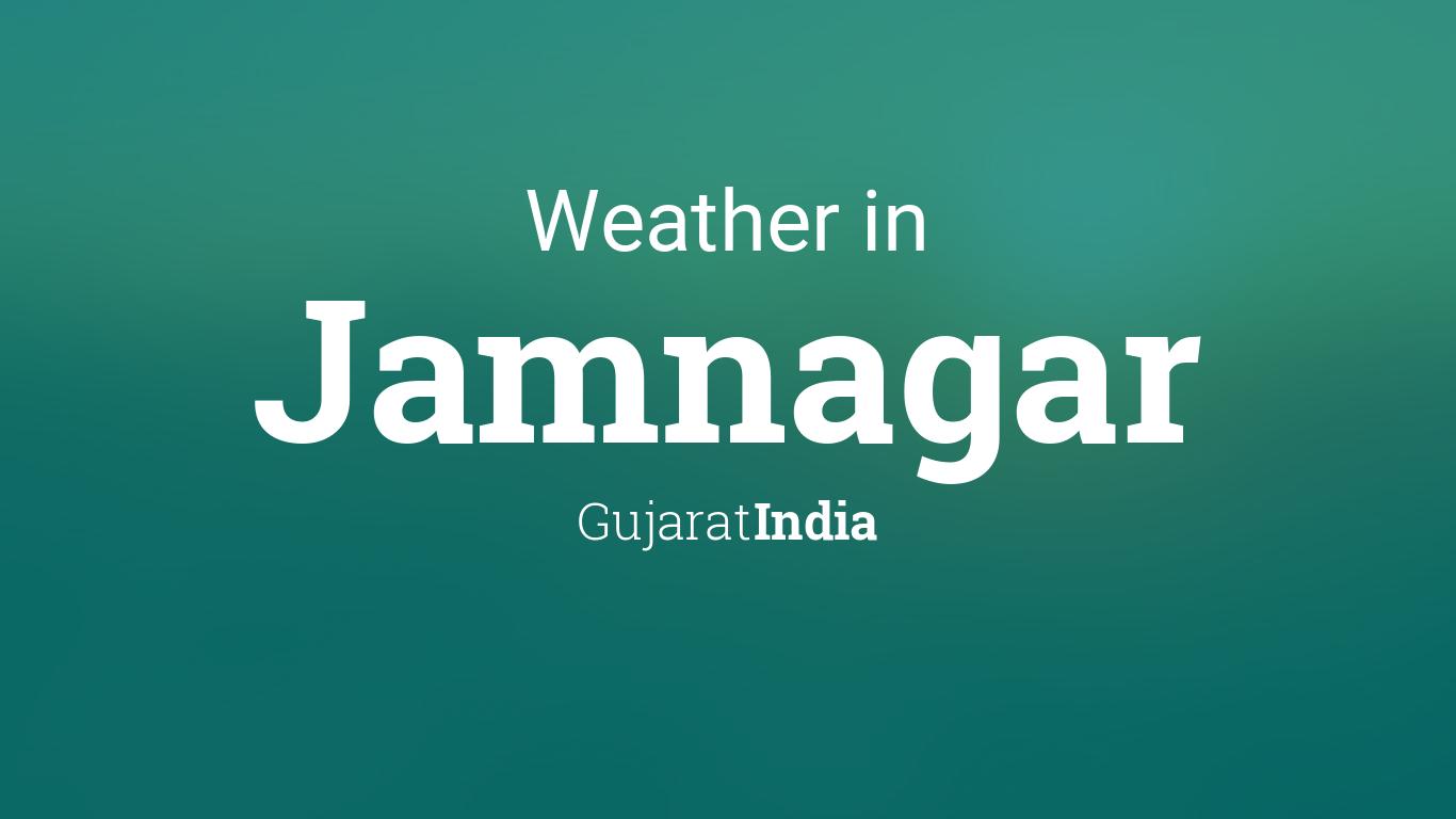 Weather for Jamnagar, Gujarat, India