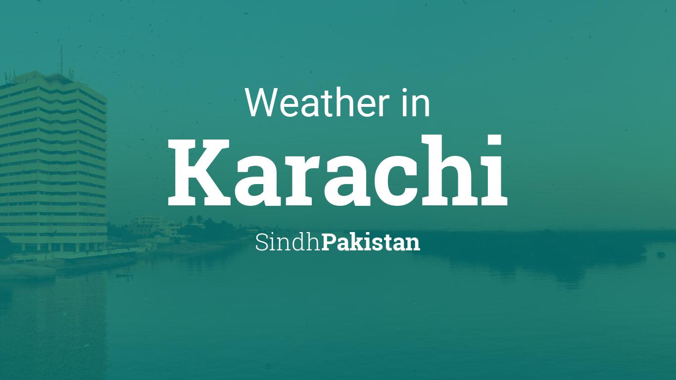 Weather for Karachi, Sindh, Pakistan