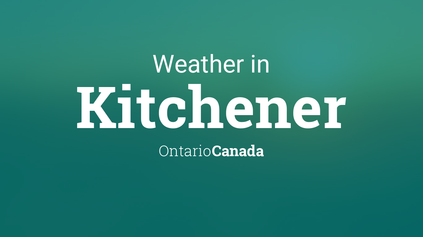 Weather for Kitchener, Ontario, Canada