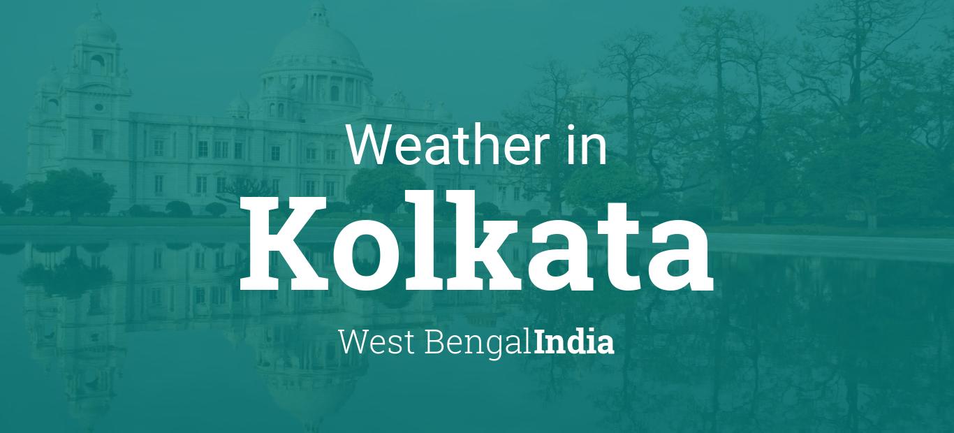 Weather for Kolkata, West Bengal, India