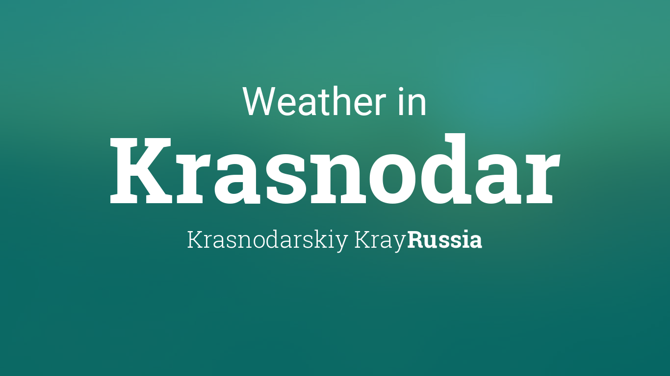 Weather For Krasnodar Russia