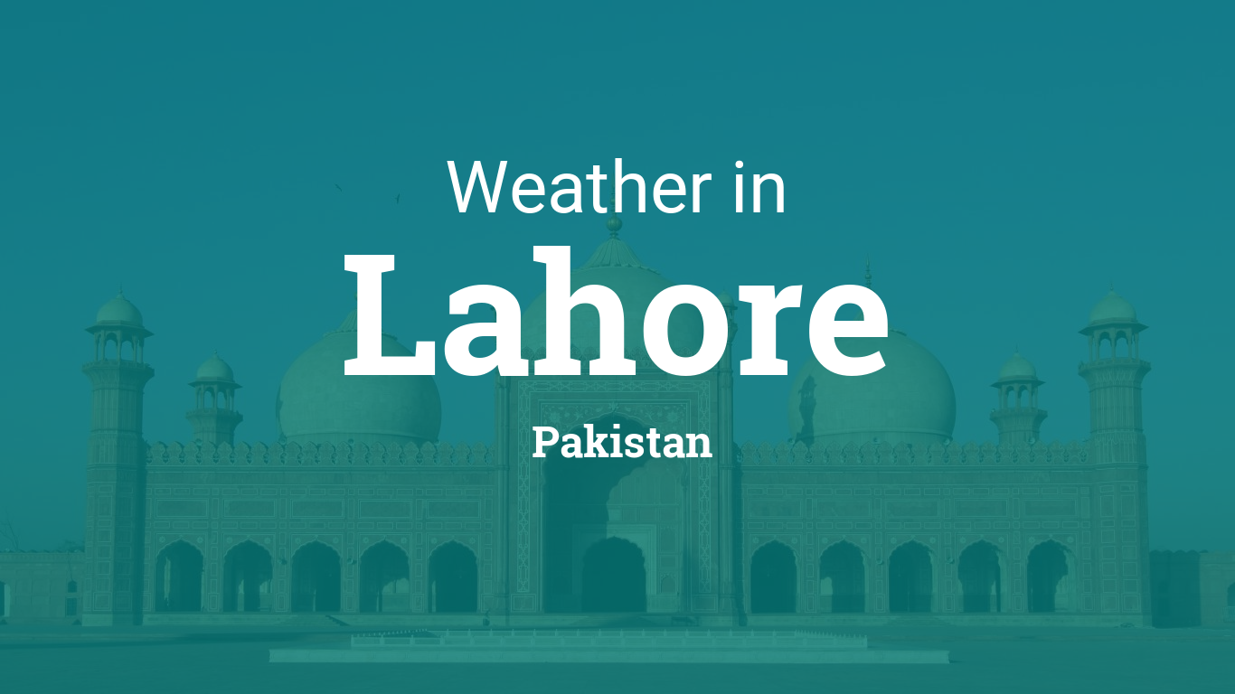 Weather for Lahore, Pakistan