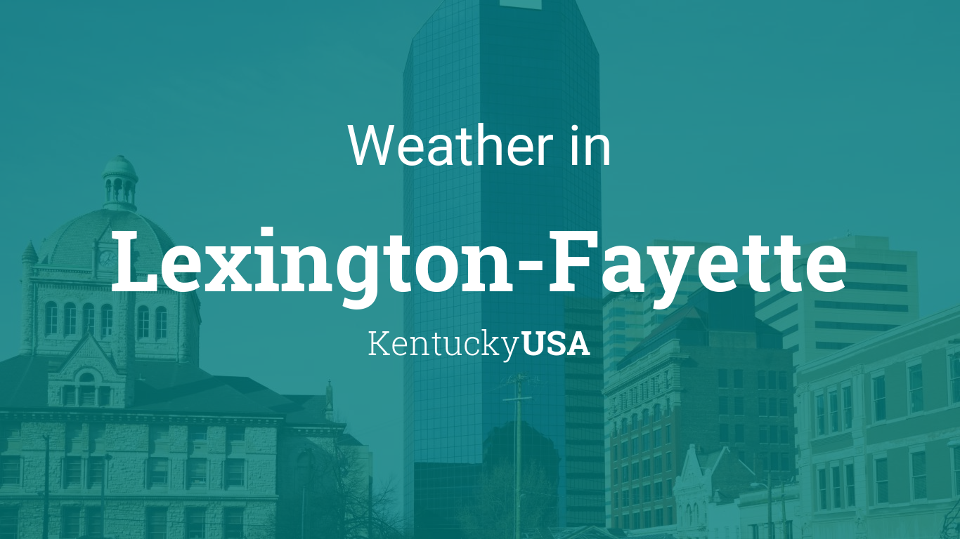 Lexington, KY | 10-Day Weather Forecasts & Weekend Weather ...