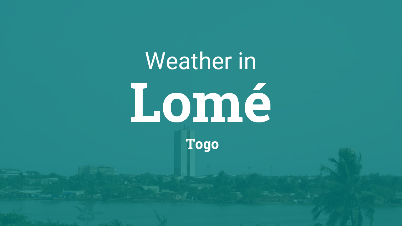 Weather For Lom 233 Togo